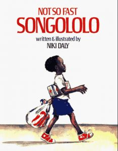 Not So Fast Songololo by Niki Daly