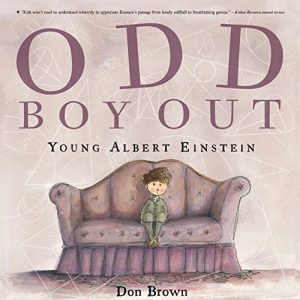 Odd Boy Out - Young Albert Einstein by Don Brown