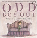 Odd Boy Out: Young Albert Einstein by Don Brown