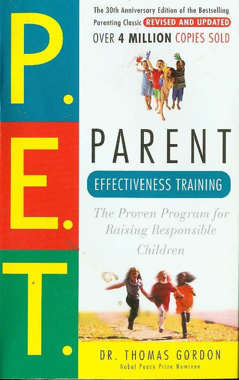 Parent Effectiveness Tranining by Thomas Gordon