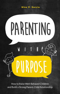 Parenting with Purpose by Nina V. Garcia