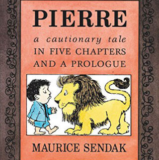 Pierre A Cautionary Tale by Maurice Sendak
