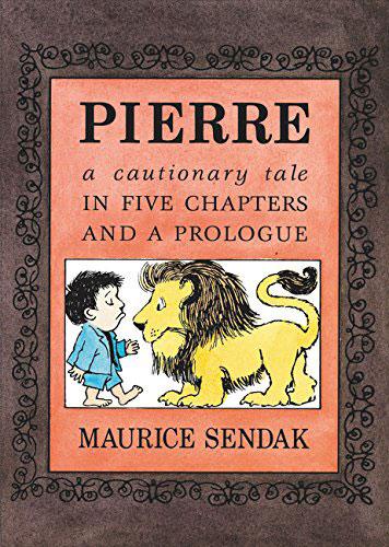 Pierre A Cautionary Tale by Maurice Sendak