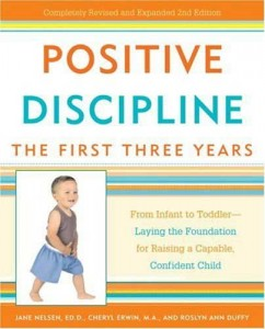 Positive Discipline: The First Three Years by Jane Nelsen