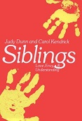 Siblings: Love, Envy, and Understanding by Judy Dunn