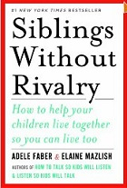 Siblings Without Rivalry by Adele Faber and Elaine Mazlish