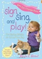 Sign, Sing, and Play! by Monta Z. Briant