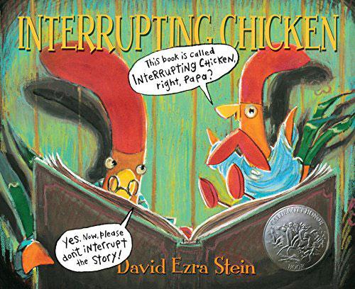 The Interrupting Chicken by David Ezra Stein
