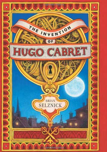 The Invention of Hugo Cabret by Brian Selznick