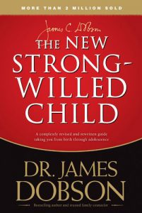 The New Strong Willed Child by James Dobson