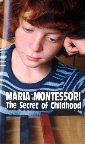The Secret of Childhood by Maria Montessori
