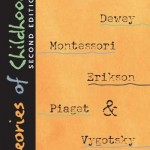 Theories of Childhood: An Introduction to Dewey, Montessori, Erikson, Piaget, & Vygotsky