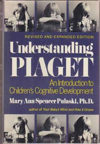 Understanding Piaget by Mary Ann Spencer Pulaski