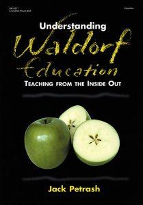 Understanding Waldorf Education by Jack Petrash