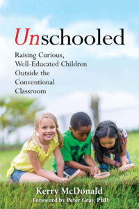 Unschooled by Kerry McDonald