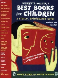 Valerie and Walter's Best Books for Children by Valerie Lewis and Walter Mayes