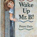 Wake Up Mr. B!