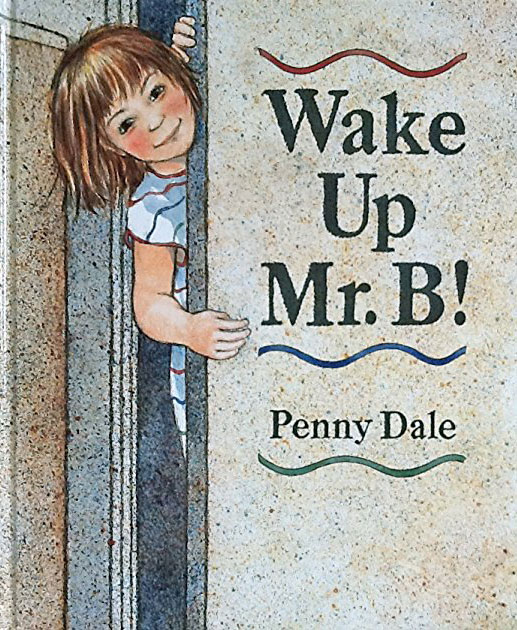 Wake Up Mr. B by Penny Dale
