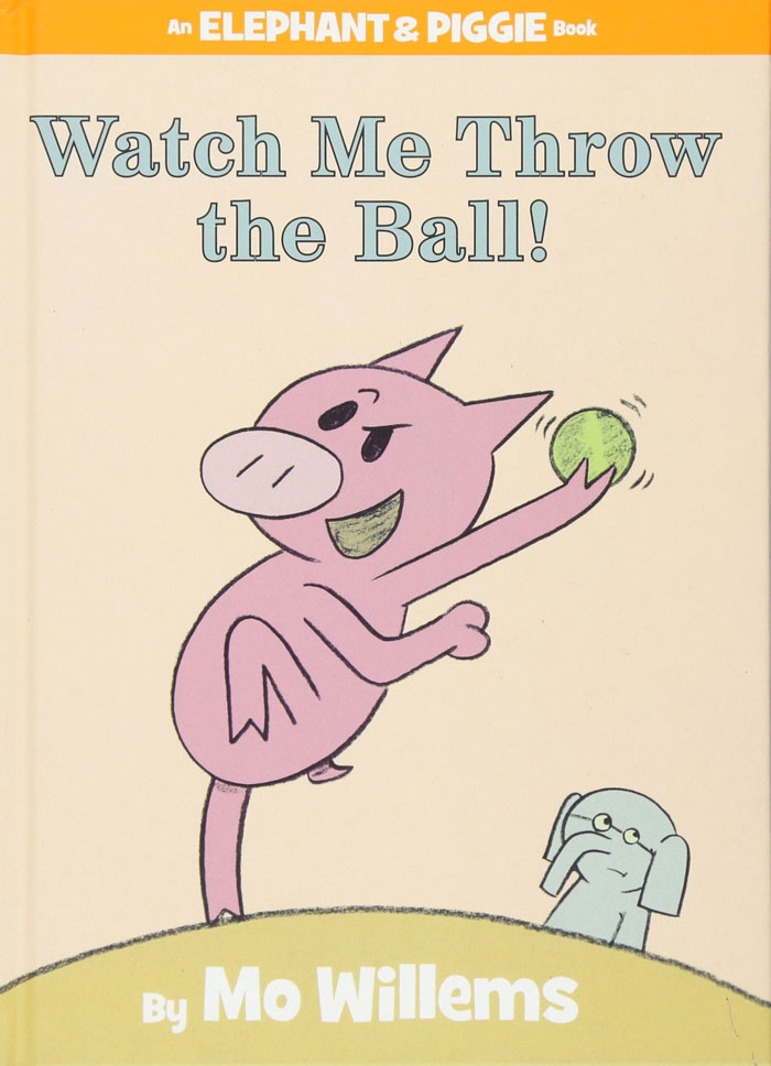 Watch Me Throw the Ball by Mo Willems