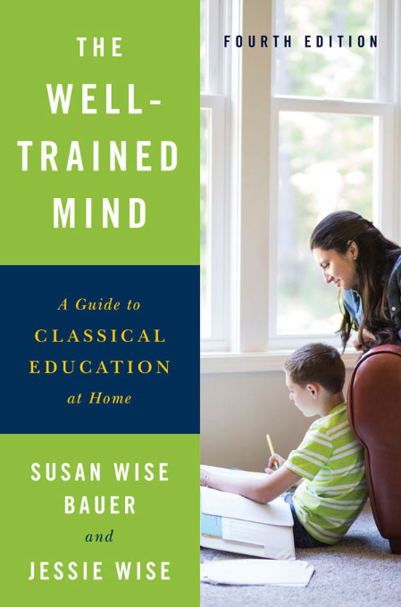 Well Trained Mind by Susan Wise Bauer