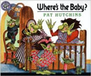 Where's the Baby? by Pat Hutchins