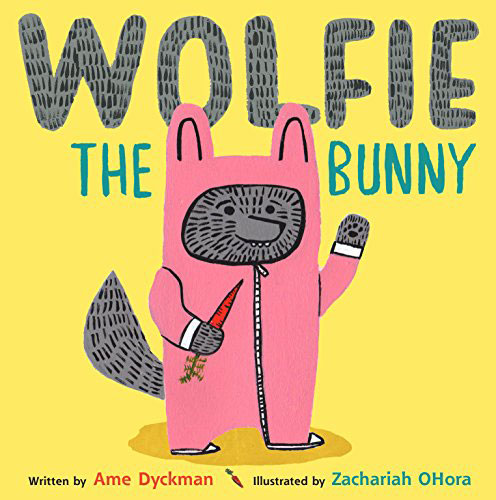 Wolfie the Bunny by Ame Dyckman