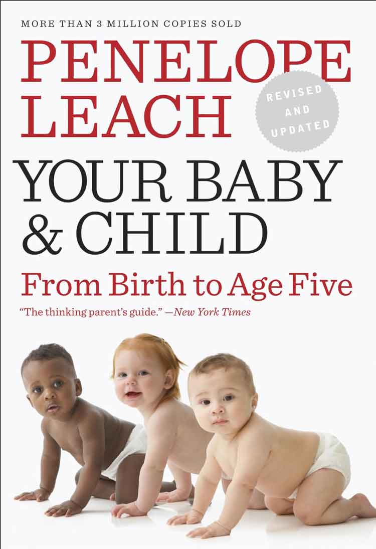 Your Baby and Child From Birth to Age Five by Penelope Leach