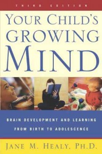 Your Child's Growing Mind by Jane M. Healy